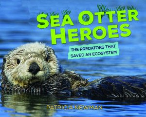 Sea Otter Heroes, a book about how sea otters save their ecosystem